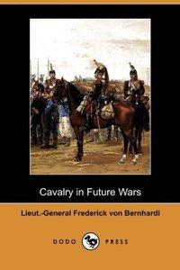 Cavalry in Future Wars (Dodo Press)