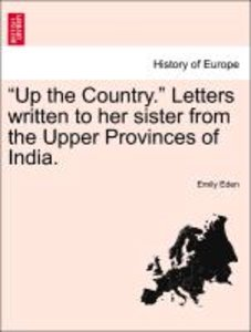 """Up the Country."" Letters written to her sister from the Upper P"