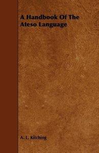A Handbook of the Ateso Language