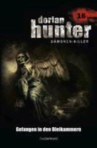 Dorian Hunter 16. Gefangen in den Bleikammern