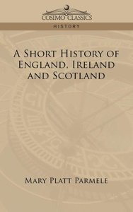 A Short History of England, Ireland and Scotland