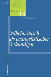 Wilhelm Busch als evangelistischer Verkündiger
