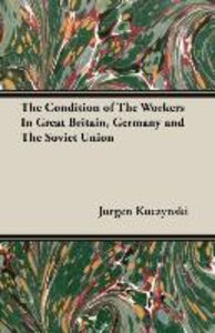 The Condition of The Workers In Great Britain, Germany and The S