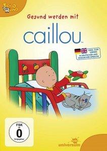 Gesund werden mit Caillou