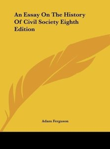 An Essay On The History Of Civil Society Eighth Edition