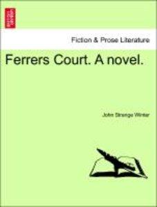 Ferrers Court. A novel.