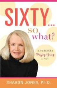 Sixty...So What?
