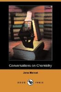 Conversations on Chemistry (Illustrated Edition) (Dodo Press)