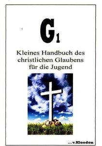 G 1. Kleines Handbuch des christlichen Glaubens für die Jugend
