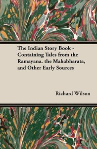 The Indian Story Book - Containing Tales from the Ramayana. the