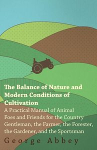 The Balance Of Nature And Modern Conditions Of Cultivation - A P