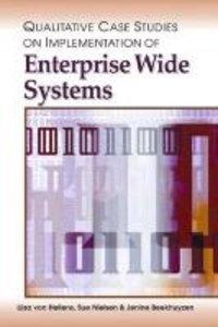 Qualitative Case Studies on Implementation of Enterprise Wide Sy