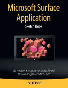 Microsoft Surface Application Sketch Book: For Windows 8 Apps on