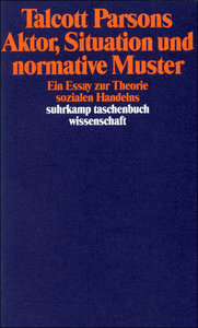 Aktor, Situation und normative Muster