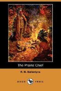 The Prairie Chief (Dodo Press)