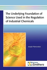 The Underlying Foundation of Science Used in the Regulation of I