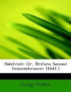 Halelviah: Or, Britans Second Remembrancer (1641.)