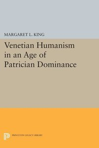 Venetian Humanism in an Age of Patrician Dominance