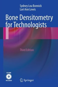 Bone Densitometry for Technologists