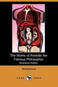 The Works of Aristotle the Famous Philosopher (Illustrated Editi