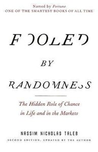 Fooled by Randomness: The Hidden Role of Chance in Life and in t