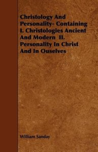Christology And Personality- Containing I. Christologies Ancien