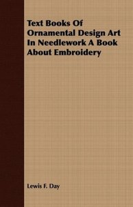 Text Books Of Ornamental Design Art In Needlework A Book About E