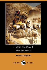 Kiddie the Scout (Illustrated Edition) (Dodo Press)