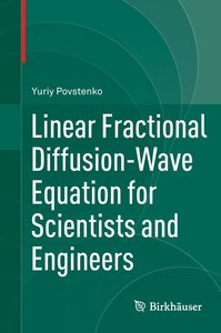 Linear Fractional Diffusion-Wave Equation for Scientists and Eng