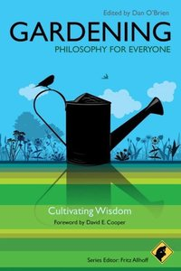 Gardening - Philosophy for Everyone