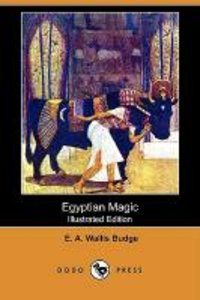 Egyptian Magic (Illustrated Edition) (Dodo Press)