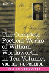 The Complete Poetical Works of William Wordsworth, in ten volume