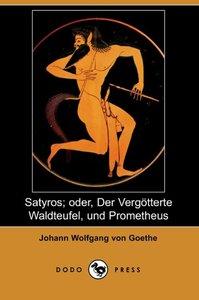 Satyros; Oder, Der Vergatterte Waldteufel, Und Prometheus (Dodo