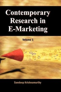 Contemporary Research in E-Marketing, Volume 1