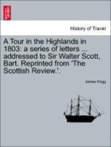 A Tour in the Highlands in 1803: a series of letters ... address