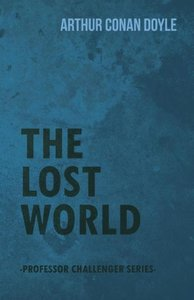 The Lost World (Professor Challenger Series)