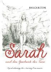 Sarah und das Geschenk der Tiere