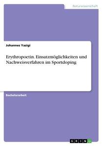 Erythropoetin. Einsatzmöglichkeiten und Nachweisverfahren im Spo