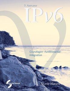 IPv6 Grundlagen - Funktionalität - Integration