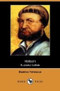 Holbein (Illustrated Edition) (Dodo Press)