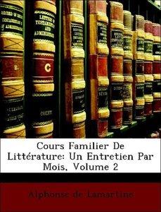 Cours Familier De Littérature: Un Entretien Par Mois, Volume 2