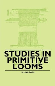 Studies in Primitive Looms