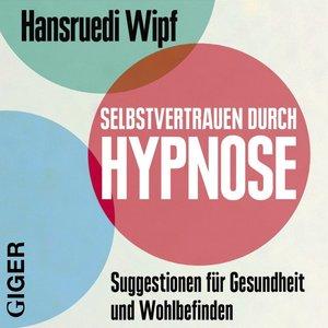 Selbstvertrauen durch Hypnose