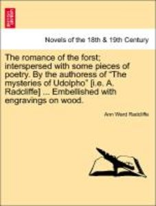 The romance of the forst; interspersed with some pieces of poetr