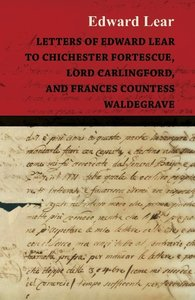 Letters of Edward Lear to Chichester Fortescue, Lord Carlingford