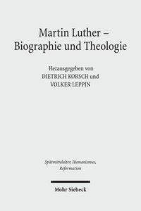 Martin Luther - Biographie und Theologie