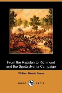 From the Rapidan to Richmond and the Spottsylvania Campaign (Dod