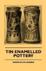 Tin Enamelled Pottery