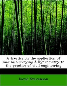 A treatise on the application of marine surveying & hydrometry t