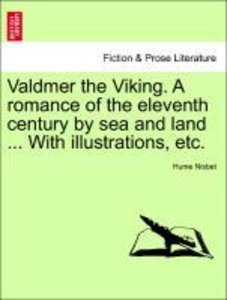 Valdmer the Viking. A romance of the eleventh century by sea and